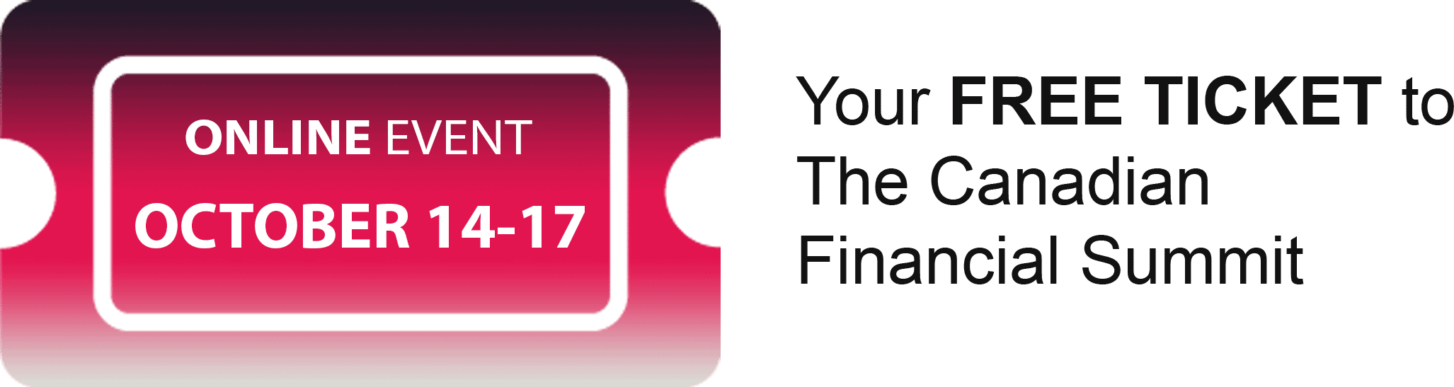 Your FREE TICKET To The Canadian Financial Summit